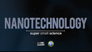 NBC Learn Nanotechnology title slide with lettering and logos